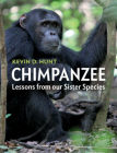 Chimpanzee: Lessons from Our Sister Species Cover Image