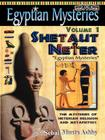 EGYPTIAN MYSTERIES Volume 1: Shetaut Neter, The Mysteries of Neterian Religion and Metaphysics Cover Image
