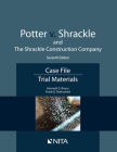 Potter V. Shrackle and the Shrackle Construction Company: Case File, Trial Materials Cover Image