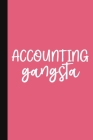 Accounting Gangsta: A Cute + Funny Accounting Humor Notebook - Bookkeeper Gifts - Accountant Gifts For Women Cover Image