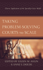 Taking Problem-Solving Courts to Scale: Diverse Applications of the Specialty Court Model Cover Image