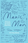 Manic Man: How to Live Successfully with a Severe Mental Illness Cover Image
