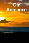 Old Romance: romance book about rescueing, romance, christmas gift Cover Image