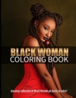 Black Woman Coloring Book: A unique collection of beautiful African American Women to color! Cover Image
