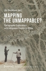 Mapping the Unmappable?: Cartographic Explorations with Indigenous Peoples in Africa (Social and Cultural Geography) Cover Image