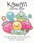 Kawaii Coloring Book: A Huge Adult Coloring Book Containing 40 Cute Japanese Style Coloring Pages for Adults and Kids Cover Image