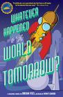 Whatever Happened to the World of Tomorrow? Cover Image