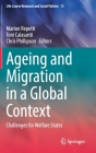 Ageing and Migration in a Global Context: Challenges for Welfare States (Life Course Research and Social Policies #13) Cover Image
