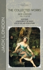The Collected Works of Jack London, Vol. 13 (of 13): White Fang; A Daughter of the Snows; Love of Life, and Other Stories Cover Image