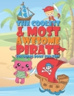 The Coolest & Most Awesome Pirate Coloring Book For Kids: 25 Fun Designs For Boys And Girls - Perfect For Young Children Preschool Elementary Toddlers Cover Image