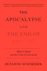 The Apocalypse and the End of History: Modern Jihad and the Crisis of Liberalism Cover Image