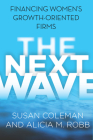 The Next Wave: Financing Women's Growth-Oriented Firms Cover Image