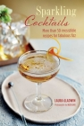Sparkling Cocktails: More than 50 irresistible recipes for fabulous fizz Cover Image