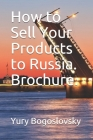 How to Sell Your Products to Russia. Brochure. Cover Image