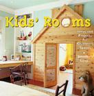 Kid's Rooms: Ideas and Projects for Children's Spaces Cover Image
