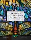 The Lamps of Tiffany Studios: Nature Illuminated Cover Image