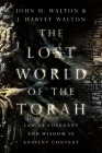 The Lost World of the Torah: Law as Covenant and Wisdom in Ancient Context Cover Image