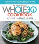 The Whole30 Cookbook: 150 Delicious and Totally Compliant Recipes to Help You Succeed with the Whole30 and Beyond Cover Image