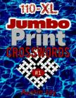 110 XL Jumbo Print Crosswords: An Easy to Read Unique Extra Large Print Crossword Puzzles Book for Seniors with Today's Contemporary Dictionary Words Cover Image