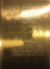 Palette Mini Series 03: Gold & Silver Cover Image