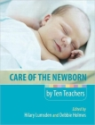 Care of the Newborn by Ten Teachers (Hodder Arnold Publication) Cover Image