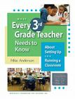 What Every 3rd Grade Teacher Needs to Know about Setting Up and Running a Classroom (What Every Teacher Needs to Know) Cover Image