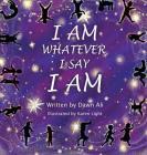 I Am Whatever I Say I Am Cover Image