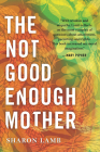 The Not Good Enough Mother Cover Image