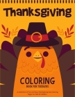 Thanksgiving Coloring Book For Toddlers: A Collection of 50 Fun and Cute Thanksgiving Coloring Pages for Kids & Toddlers - Thanksgiving Books For Kids Cover Image