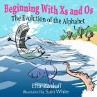 Beginning With Xs and Os: The Evolution of the Alphabet Cover Image