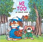 Me Too! (Little Critter) (Look-Look) Cover Image