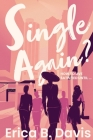 Single Again? How to Live Satisfied Until ... Cover Image