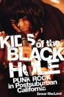 Kids of the Black Hole: Punk Rock Postsuburban California Cover Image
