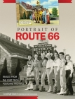 Portrait of Route 66: Images from the Curt Teich Postcard Archives Cover Image