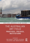 The Australian Art Field: Practices, Policies, Institutions (Routledge Research in Art History) Cover Image