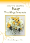 How To Create Easy Wedding Bouquets Cover Image