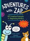 Adventures with Zap: 107 Creative Prompts for Beginning Writers—for Earthlings Ages 4 and Up Cover Image