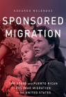 Sponsored Migration: The State and Puerto Rican Postwar Migration to the United States (Global Latin/o Americas) Cover Image