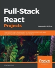 Full-Stack React Projects - Second Edition: Learn MERN stack development by building modern web apps using MongoDB, Express, React, and Node.js Cover Image
