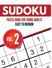 Sudoku Puzzle Book For Young Adults Easy to Medium Vol. 2: Sudoku Puzzle Book Easy To Medium Puzzle For Young Adults Cover Image