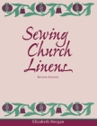 Sewing Church Linens (Revised): Convent Hemming and Simple Embroidery Cover Image
