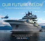 Our Future Below: The Game-Changing Science of Ocean Exploration Cover Image