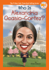 Who Is Alexandria Ocasio-Cortez? (Who HQ Now) Cover Image