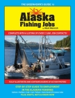 The Greenhorn's Guide to Alaska Fishing Jobs: Step-By-Step Guide to Employment in the Alaskan Fisheries - Salmon, Halibut, Crab, Cod, Pollock, Deck Ha Cover Image
