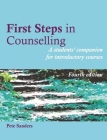 First Steps in Counselling: A Students' Companion for Introductory Courses Cover Image
