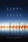 Echo's Fugue (21st Century Essays) Cover Image