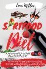 Sirtfood Diet: A Beginner's Guide To Weight Loss. Activate Your Skinny Gene, Boost Metabolism, And Burn Fat. Including Tips To Prepar Cover Image