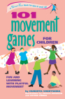 101 Movement Games for Children: Fun and Learning with Playful Moving (Smartfun Activity Books) Cover Image