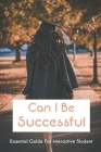 Can I Be Successful: Essential Guide For Interactive Student: Teen & Young Adult School & Education Cover Image