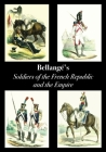 Bellangé's Soldiers of the French Republic and the Empire Cover Image